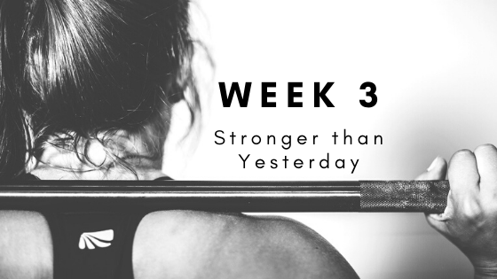 Week 3: Stronger than yesterday